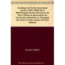 Catalogue du Fonds Hispanique Ancien (1492-1808) de la Bibliotheq