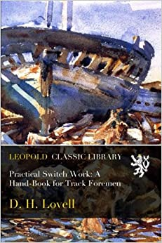 Book Practical Switch Work: A Hand-Book for Track Foremen