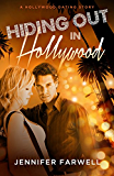 Hiding Out in Hollywood (A Hollywood Dating Story #2)