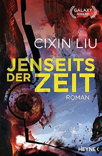 Jenseits der Zeit: Roman (Die Trisolaris-Trilogie, Band 3) Broschiert – 8. April 2019 Cixin Liu Karin Betz Heyne Verlag 3453317661