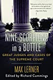 img - for Nine Scorpions in a Bottle: Great Judges and Cases of the Supreme Court book / textbook / text book