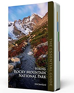 Hiking Rocky Mountain National Park: The Essential Guide by [Stensland, Erik]