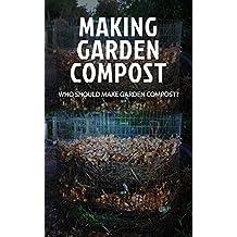 Making Garden Compost: Who Should Make Garden Compost?