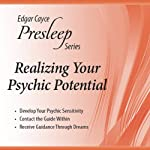 Realizing Your Psychic Potential: Edgar Cayce Presleep Series | Edgar Cayce
