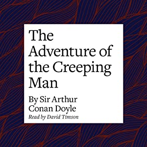 The Adventure of the Creeping Man Audiobook
