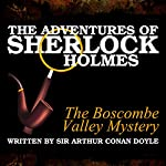 The Adventures of Sherlock Holmes: The Boscombe Valley Mystery   Sir Arthur Conan Doyle
