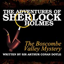 The Adventures of Sherlock Holmes: The Boscombe Valley Mystery Audiobook by Sir Arthur Conan Doyle Narrated by A. Cromwell, James Allen