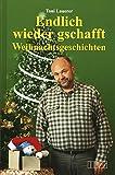 Weihnachtsgeschichten: 'Endlich wieder gschafft'