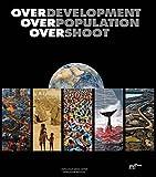 Overdevelopment, Overpopulation, Overshoot