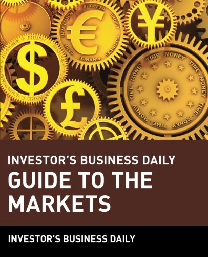 Investor's Business Daily Guide to the Markets by Wiley