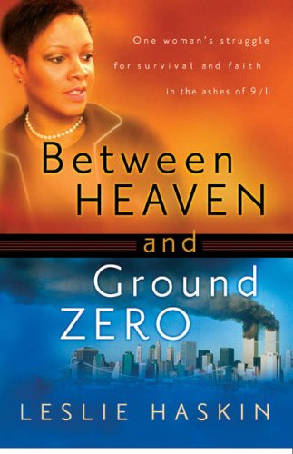Download Between Heaven and Ground Zero: One Woman's Struggle for Survival and Faith in the Ashes of 9/11 pdf epub