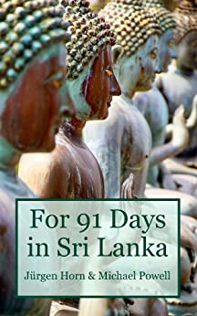 For 91 Days in Sri Lanka by [Powell, Michael]