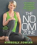 The No OM Zone: A No-Chanting, No-Granola, No-Sanskrit Practical Guide to Yoga
