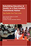 Rebuilding Education and Health in a Post Conflict Transitional Nation, , 9087903081