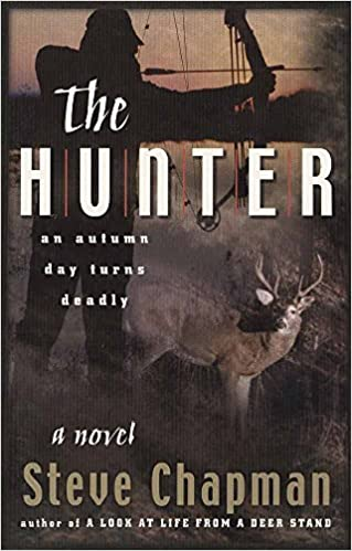The Hunter: An Autumn Day Turns Deadly by Steve Chapman (2001-03-01)
