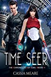 Time Seer: A Space Fantasy Trilogy (The Chronicles of Cael Book 1)