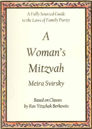 A Woman's Mitzvah: A Fully Sourced Guide to the Laws of Family Purity pdf epub