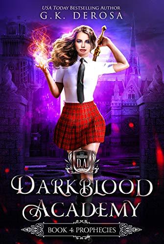 Darkblood Academy: Book Four: Prophecies