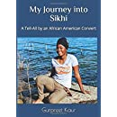 My Journey into Sikhi: A Tell-All by an African American Convert