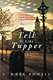 img - for Tell It Like Tupper: A Novel book / textbook / text book