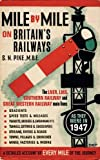 Mile by Mile on Britain's Railways: The LNER, LMS, GWR and Southern Railway in 1947