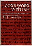 img - for God's word written;: Essays on the nature of Biblical revelation, inspiration, and authority ([Conrad Grebel lecture books]) book / textbook / text book