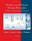 img - for Product and Process Design Principles: Synthesis, Analysis and Design book / textbook / text book