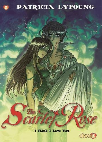 Scarlet Rose #3: I Think I Love You (Scarlet Rose)