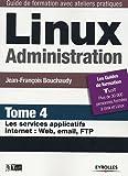 LINUX ADMINISTRATION T04 : LES SERVICES APPLICATIFS INTERNET (FTP/WEB/EMAIL)