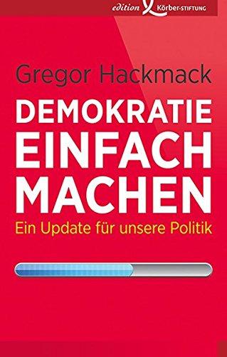 Demokratie einfach machen: Ein Update für unsere Politik