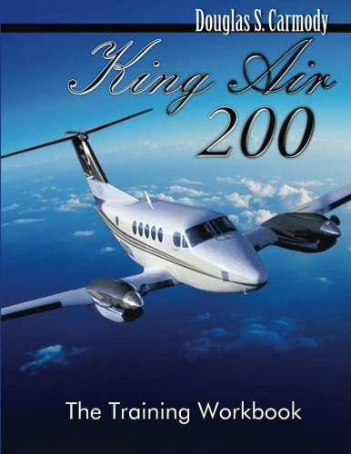 Beechcraft King Air - King Air 200 - The Training Workbook