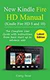 New Kindle Fire HD Manual (Kindle Fire HD 8 and 10): The complete user guide with instructions from basic start up to advance user (February 2018)