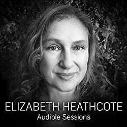 FREE: Audible Sessions with Elizabeth Heathcote