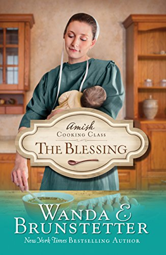 Amish Cooking Class - The Blessing by [Brunstetter, Wanda E.]