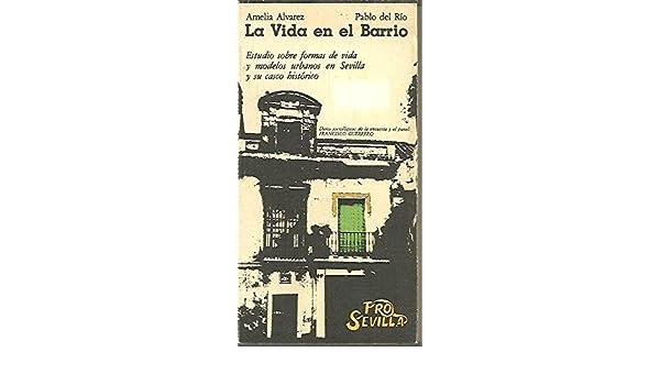 La vida en el barrio: Estudio sobre formas de vida y modelos urbanos ...