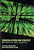 Financialization and Strategy : Narrative and Numbers, Froud, Julie and Sukhdev, Johal, 0415334187