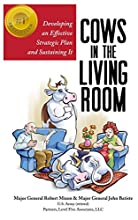 Cows in the Living Room: Developing an Effective Strategic Plan and Sustaining It