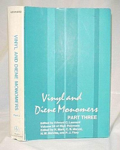 Vinyl and Diene Monomers. Part 3. High Polymers Volume XXIV (Volume 24)