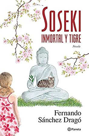 Soseki. Inmortal y tigre eBook: Dragó, Fernando Sánchez: Amazon.es ...