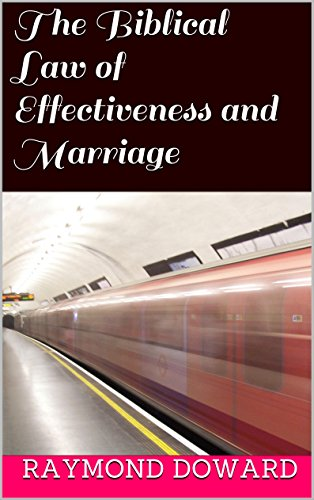 The Biblical Law of Effectiveness and Marriage (Guaranteeing Success Through the Biblical Law of Effectiveness Book 2)