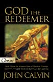 #7: God The Redeemer (The Institutes of the Christian Religion)