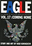 Eagle:The Making Of An Asian-American President, Vol. 17: Coming Home by Kaiji Kawaguchi (2001-07-30)