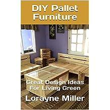 DIY Pallet Furniture: Great Design Ideas For Living Green