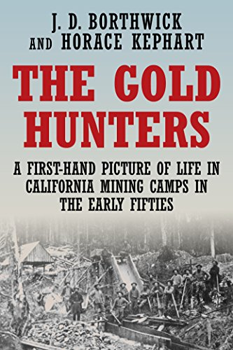 The Gold Hunters: A First-Hand Picture of Life in California Mining Camps in the Early Fifties cover