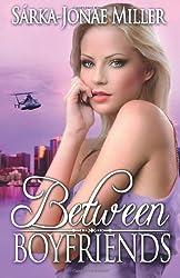 Between Boyfriends (The Between Boyfriends Series) (Volume 1)