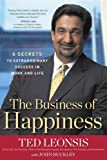 The Business of Happiness: 6 Secrets to