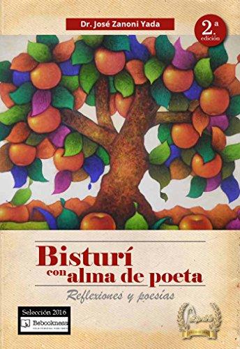 Bisturí con alma de poeta: Reflexiones y poesías (Spanish Edition)