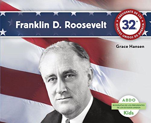 Franklin D. Roosevelt (Abdo Kids: Biografías De Los Presidentes De Los Estados Unidos) (Spanish Edition)
