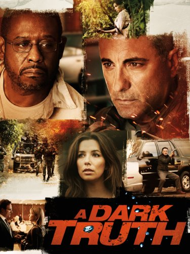 Amazon.com: A Dark Truth: Andy Garcia, Eva Longoria ... A Dark Truth