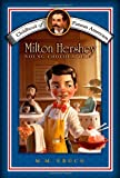Milton Hershey: Young Chocolatier (Childhood of Famous Americans)